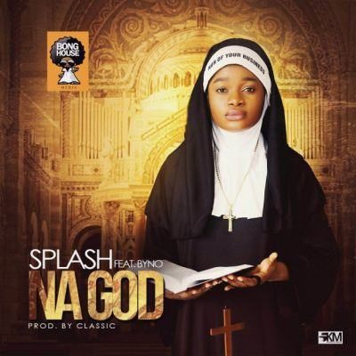 Splash – Na God ft Byno [AuDio]