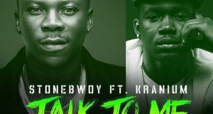 Stonebwoy – Talk To Me ft Kranium [AuDio]
