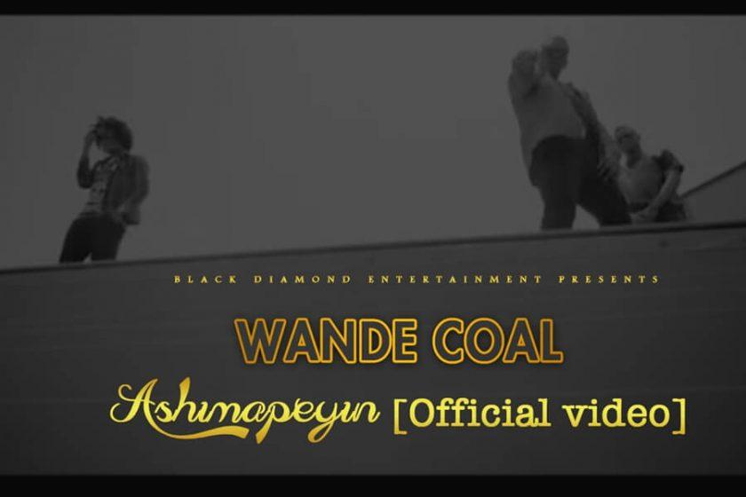 Wande Coal - Ashimapeyin [ViDeo]
