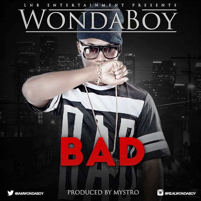 Wondaboy – Bad + Bounce [AuDio]