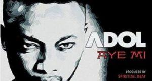 Adol - Aye Mi [AuDio]