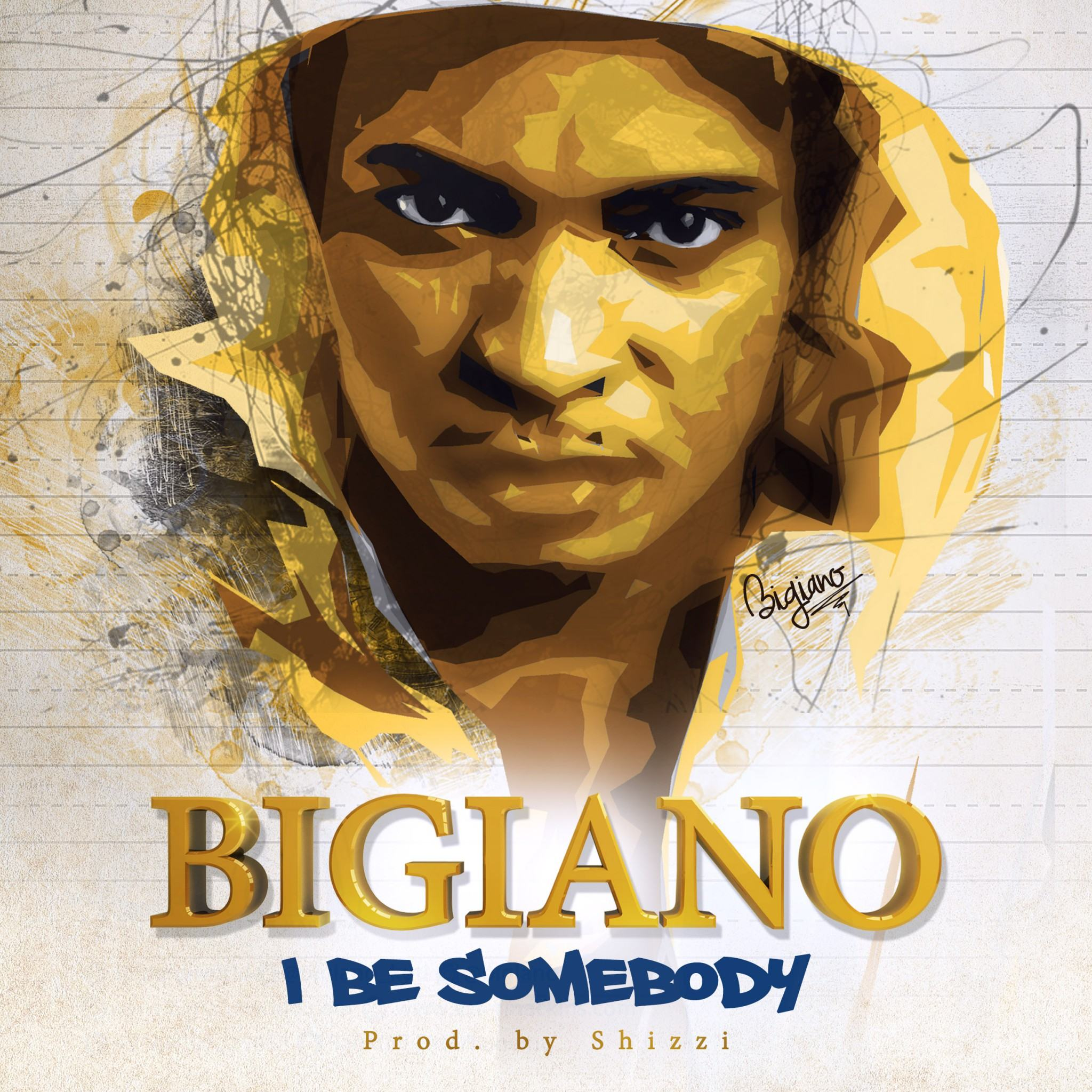 Bigiano – I Be Somebody [ViDeo]