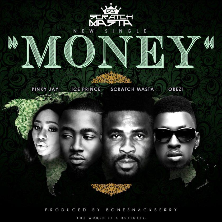 DJ Scratch Masta - Money ft Ice Prince, Orezi & Pinky Jay [AuDio]