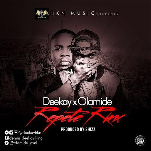 Deekay - Repete (Remix) ft Olamide [AuDio]