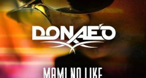 Donae'O - Mami No Like (Remix) ft Ice Prince & DJ Spinall [AuDio]