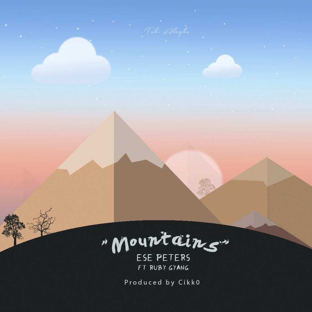 Ese Peters - Mountains ft Ruby Gyang [AuDio]