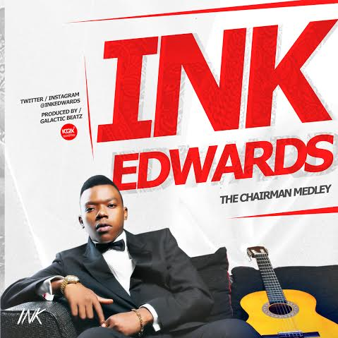 Ink Edwards - The Chairman Medley [AuDio]
