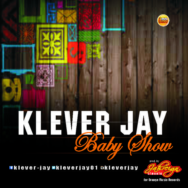 Klever Jay - Baby Show [AuDio]