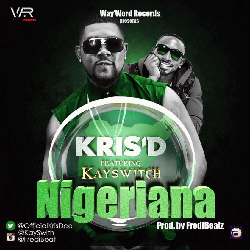 Kris'D - Nigeriana ft KaySwitch