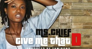 Ms Chief - Give Me That D
