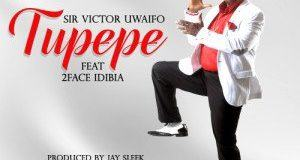 Sir Victor Uwaifo - Tupepe ft 2face Idibia [AuDio]