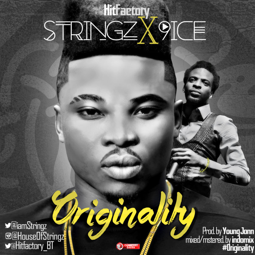 Stringz - Originality ft 9ice