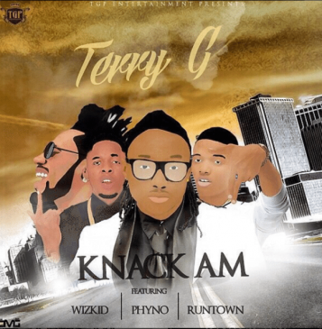Terry G – Knack Am ft Wizkid, Phyno & Runtown [AuDio]