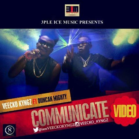 Veecko Kyngz - Communicate ft Duncan Mighty
