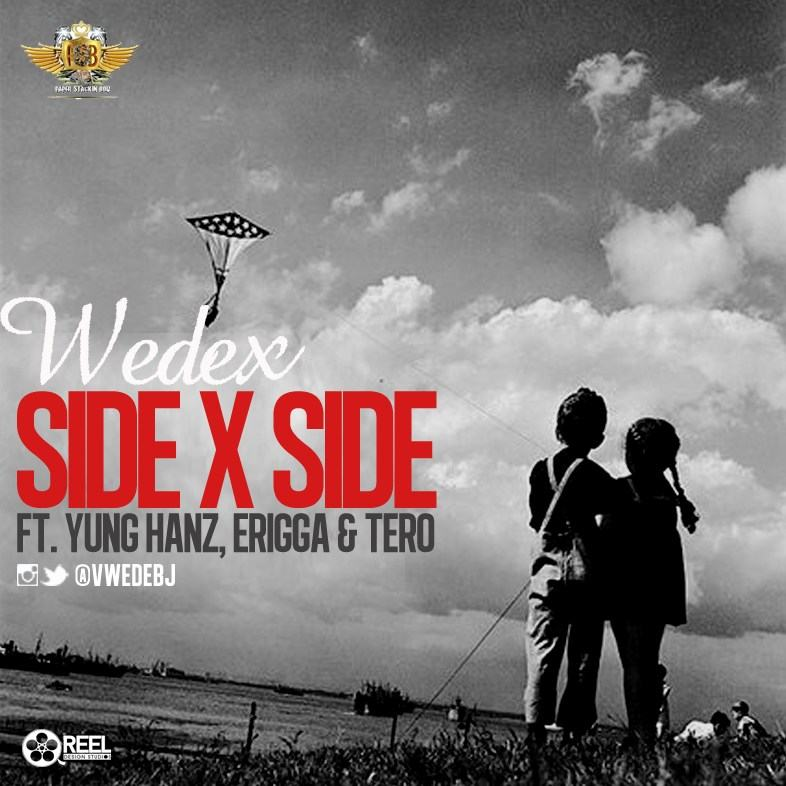 Wedex - Side X Side ft Yung Hanz, Erigga & Tero [AuDio]