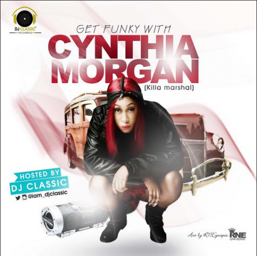 DJ Classic - Get Funky With Cynthia Morgan [MixTape]
