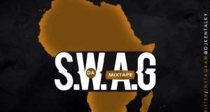 DJ Kentalky - S W A G (Something We Africans Got) [MixTape]