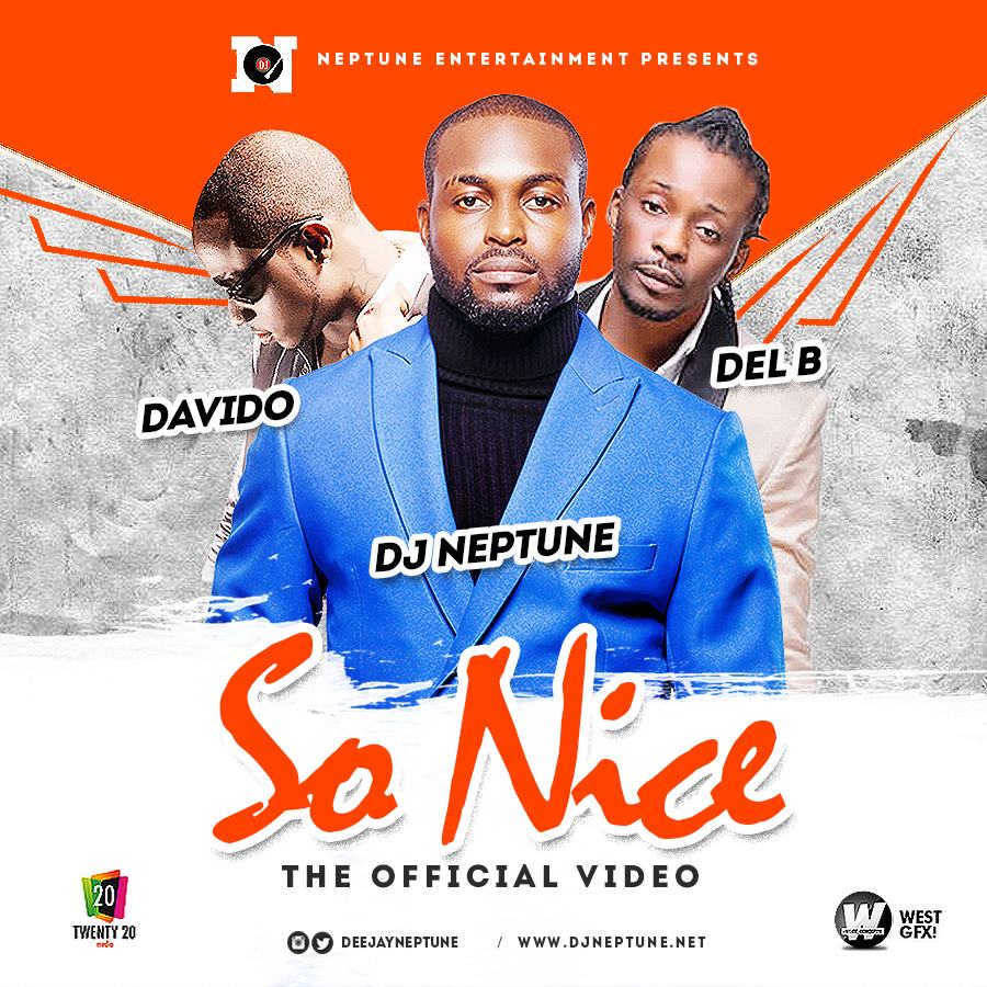 DJ Neptune - So Nice ft Davido & Del B [ViDeo]