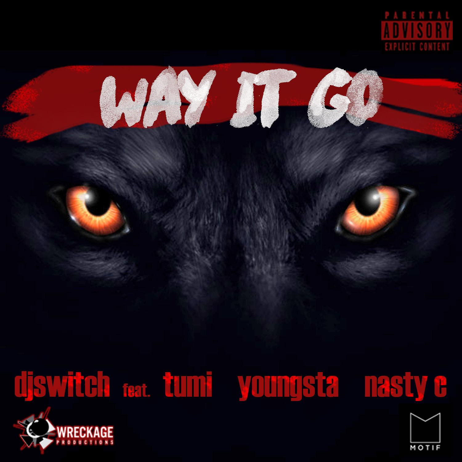 DJ Switch – Way It Go ft Tumi, Youngsta & Nasty C [AuDio]