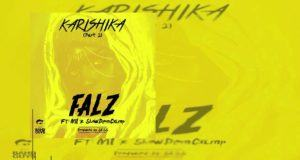 Falz – Karishika (Part 2) ft M.I & Show Dem Camp [AuDio]