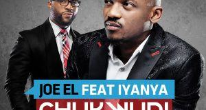 Joe EL – Chukwudi ft Iyanya [ViDeo]