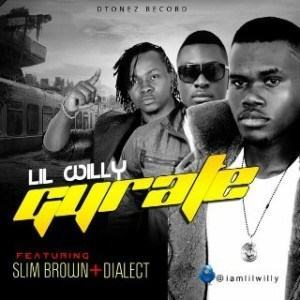 Lil willy - Gyrate ft Dialect & Slim Brown [AuDio]