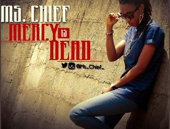 Ms Chief – Mercy is Dead