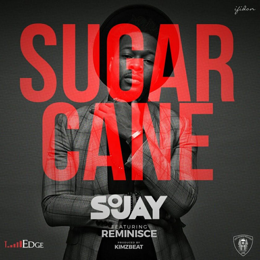 Sojay - Sugarcane ft Reminisce