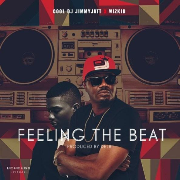 DJ Jimmy Jatt - Feeling The Beat ft Wizkid [AuDio]