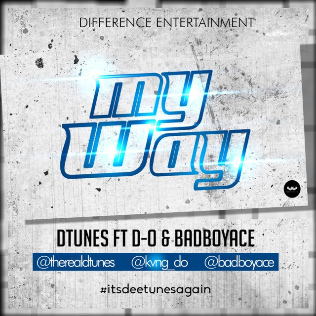 D'Tunes, BadBoyace & D.O - My Way