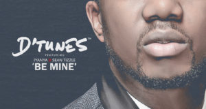 D'Tunes - Be Mine ft Iyanya & Sean Tizzle