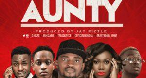 Dj Osas – Aunty ft Rayce, Slyde, Niniola & Great Boi [AuDio]
