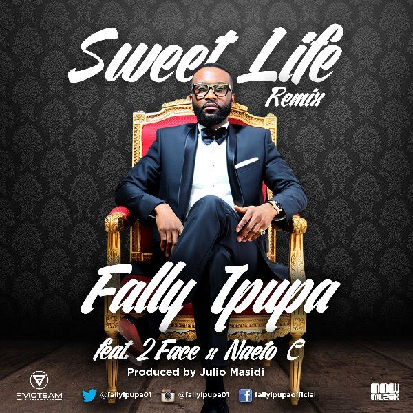 Fally Ipupa - Sweet Life (Remix) ft 2Face Idibia & Naeto C