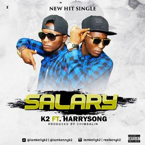 K2 - Salary ft HarrySong [AuDio]