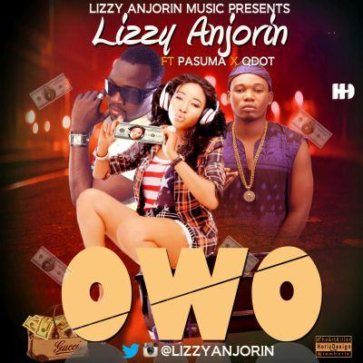 Lizzy Anjorin - Owo (Money) ft Pasuma & Qdot [AuDio]