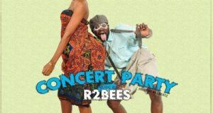 R2Bees - Concert Party [AuDio]