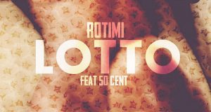 Rotimi - Lotto ft 50 Cent