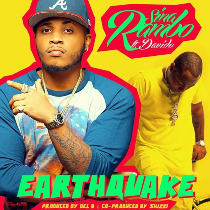 Sina Rambo - Earthquake ft Davido [AuDio]