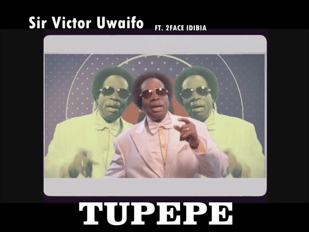 Sir Victor Uwaifo - Tupepe ft 2Face Idibia [ViDeo]