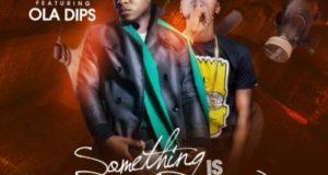 Sossick - Something Is Stinking ft Ola Dips [AuDio]