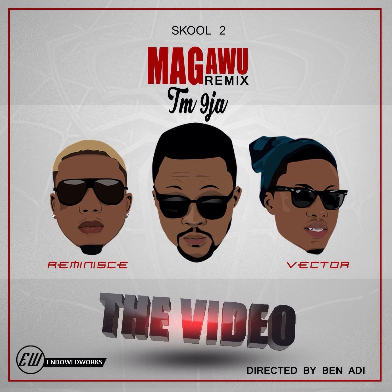 TM9Ja - Magawu (Remix) ft Reminisce & Vector [ViDeo]