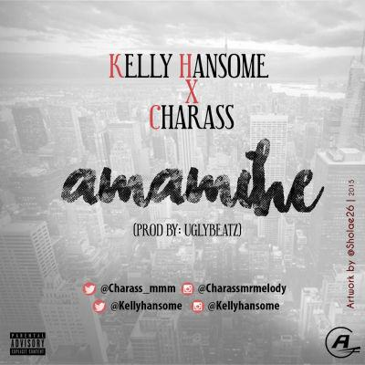 Charass & Kelly Hansome – Amamihe [AuDio]