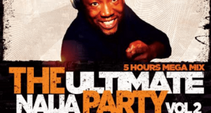 DJ Dee Money – The Ultimate Naija Party Vol. 2 [MixTape]