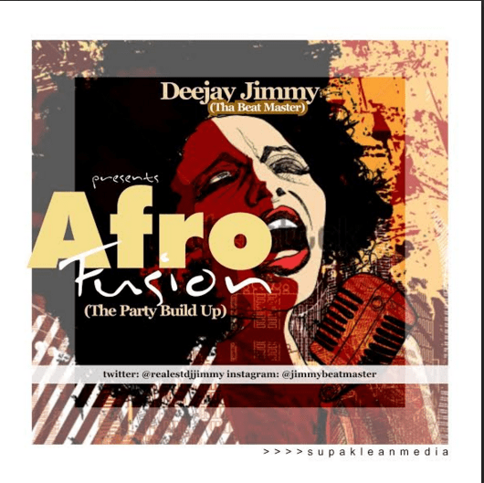 Dj Jimmy - Afro Fusion Mix (The Party Buildup) [MixTape]