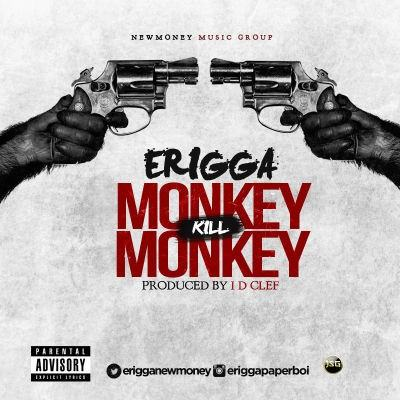 Erigga - Monkey Kill Monkey [AuDio]