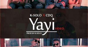 K-Solo - Yayi ft CDQ [ViDeo]