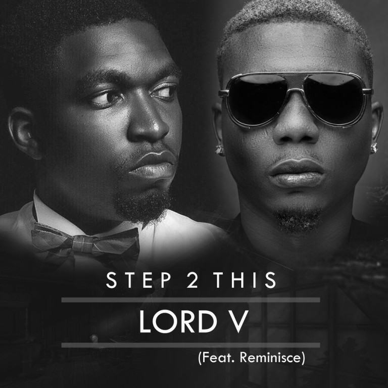 Lord V - Step 2 This ft Reminisce [AuDio]