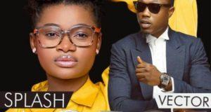 ​Splash - Agege ft Vector [AuDio]