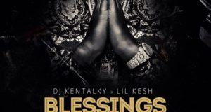 DJ Kentalky - Blessings ft Lil Kesh [AuDio]