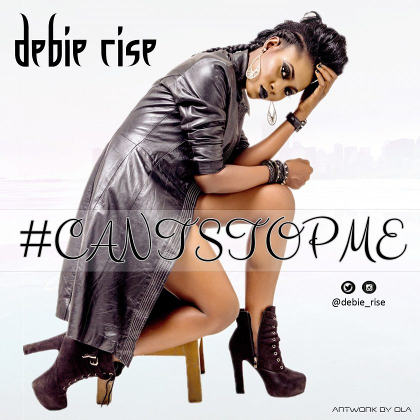 Debie Rise - Can't Stop Me
